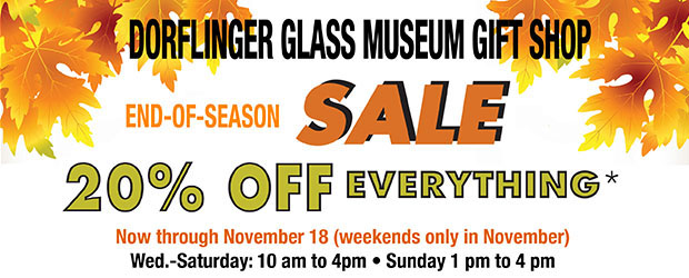 Glass Museum End fo the Season SALE